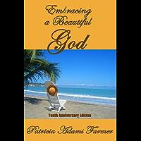 Embracing a Beautiful God: Tenth Anniversary Edition (English Edition)