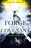 The Forge of the Covenant (Raven Son Book 4)