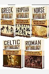 Mythology: A Captivating Guide to Greek Mythology, Egyptian Mythology, Norse Mythology, Celtic Mythology and Roman Mythology Kindle Edition