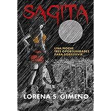 Sagita: Una noche, tres oportunidades para sobrevivir (Spanish Edition) Jul 14, 2017