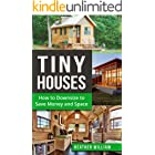Tiny House: How to Downsize to Save Money and Space (Tiny House, Tiny House Living, Tiny Homes, Tiny Living, Tiny House Plans