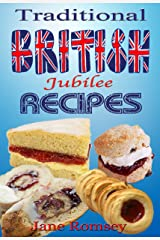 Traditional British Jubilee Recipes. 4 Book Collection - Cakes, Puddings, Scones and Biscuits (Traditional British Recipes 5) Kindle Edition