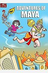 ADVENTURES OF MAYA Kindle Edition