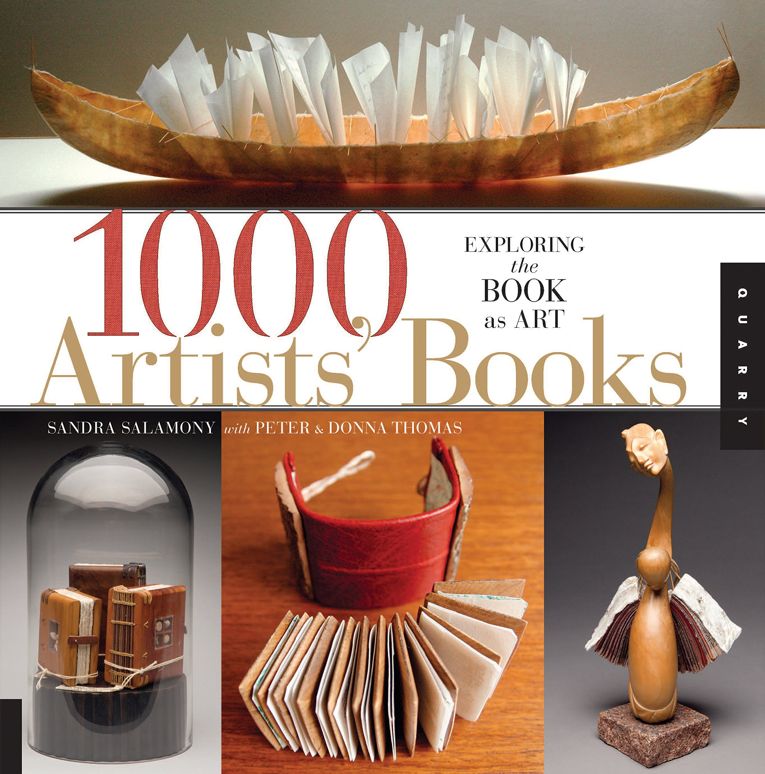 1, 000 Artists' Books: Exploring the Book as Art (1000 Series): Sandra  Salamony, Peter and Donna Thomas: 9781592537747: Amazon.com: Books