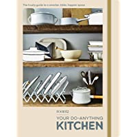 FOOD52 Your Do-Anything Kitchen: The Trusty Guide to a Smarter, Tidier, Happier Space