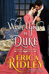 Wish Upon a Duke: A Regency Christmas Romance (12 Dukes of Christmas Book 3) Kindle Edition