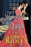 Wish Upon a Duke: A Regency Christmas Romance (12 Dukes of Christmas Book 3)