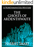 The Ghosts of Ardenthwaite (The Northminster Mysteries Book 5)