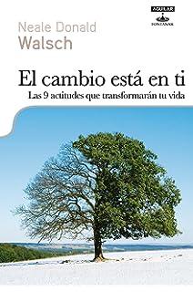 El cambio está en ti: Las 9 actitudes que transformarán tu vida (Spanish Edition