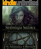 Conozca la Simbología Satánica: Desengañando creyentes en la Verdad, que es Yahshúa. (Spanish Edition)