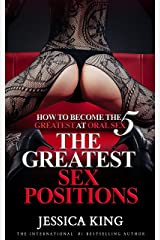How to Become The Greatest at Oral Sex 5: The Greatest Sex Positions Kindle Edition