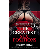 How to Become The Greatest at Oral Sex 5: The Greatest Sex Positions (English Edition)