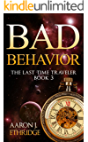 Bad Behavior (The Last Time Traveler Book 3)