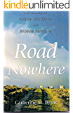 The Road to Nowhere: from the author of Follow the Dove and The Broken Horizon (Isa's Journey Book 2)