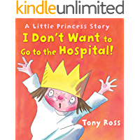 I Don't Want to Go to the Hospital! (Little Princess)