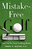 Mistake-Free Golf: First Aid for Your Golfing Brain (English Edition)
