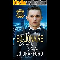 Her Billionaire Double Date: A Sweet, Rags to Riches, Best Friend Romance (Black Tie Billionaires Book 6)