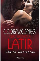 Corazones que vuelven a latir (Trilogía Corazones nº 3) (Spanish Edition)