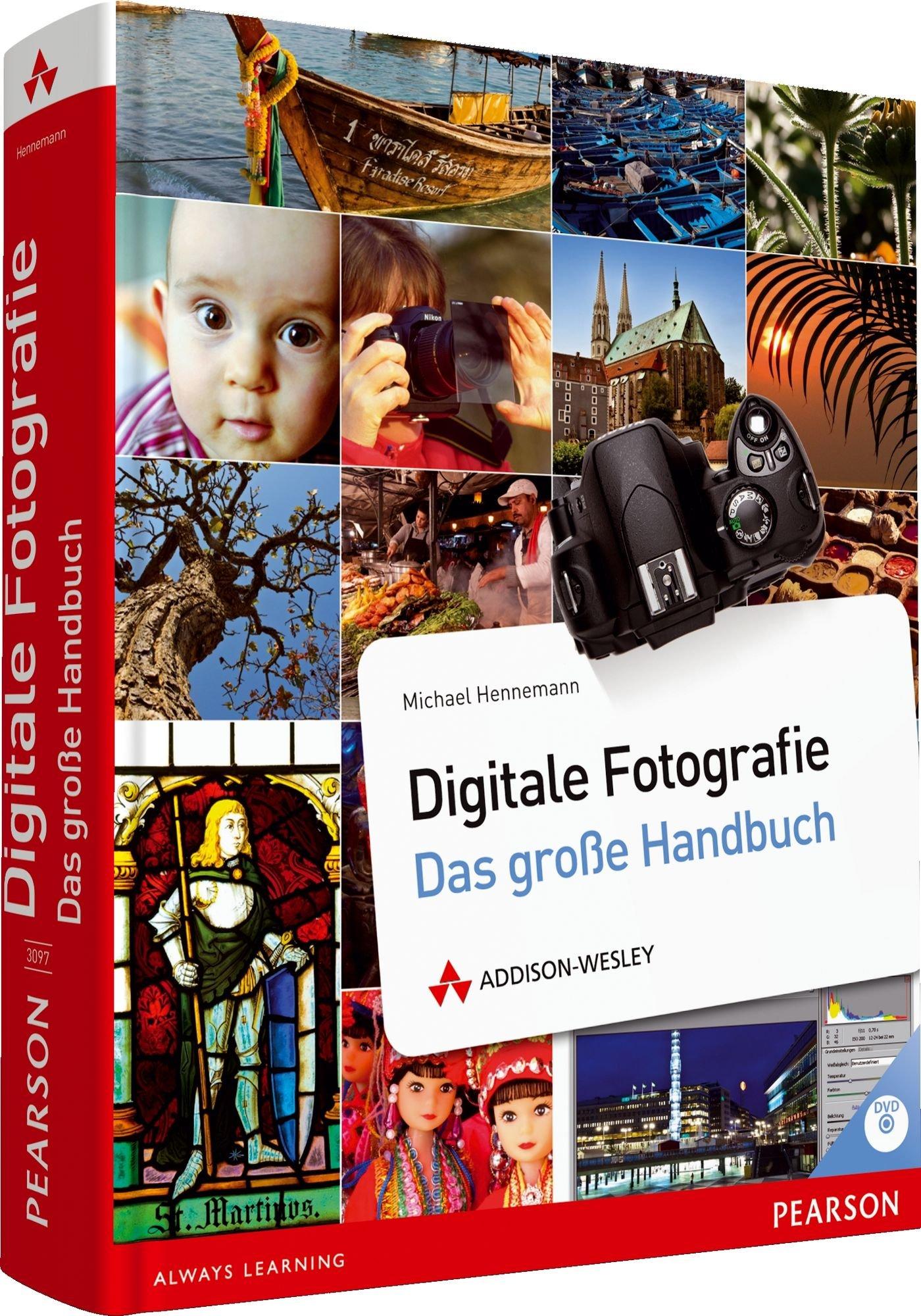 Digitale Fotografie - Das große Handbuch - mit Praxisworkshops, Profitipps, umfangreichem Fachlexikon (DPI Fotografie)