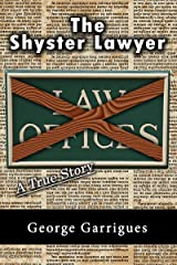 The Shyster Lawyer: A True Story (Read All About It! True Crime Book 4) Kindle Edition