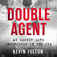 Double Agent: My Secret Life Undercover in the IRA
