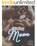 Trial by Moon (Trial Series Book 1)