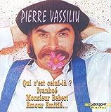 Pierre Vassiliu : Qui C'Est Celui-Là ?, Ivanhoé, Monsieur Bébert, Amour Amitié...