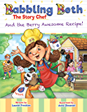 Babbling Beth The Story Chef: And The Berry Awesome Recipe