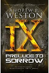 Prelude to Sorrow (The IX Series Book 3)