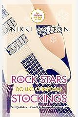 Rock Stars Do Like Christmas Stockings (Rock Stars Don't Like... Book 3) Kindle Edition