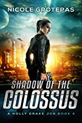 Shadow of the Colossus: A Steampunk Space Opera Adventure (A Holly Drake Job Book 4) Kindle Edition