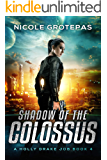 Shadow of the Colossus: A Steampunk Space Opera Adventure (A Holly Drake Job Book 4)