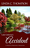 Lady Catherine's Accident: A Pride and Prejudice Variation