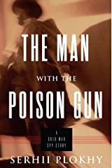 The Man with the Poison Gun: A Cold War Spy Story Kindle Edition