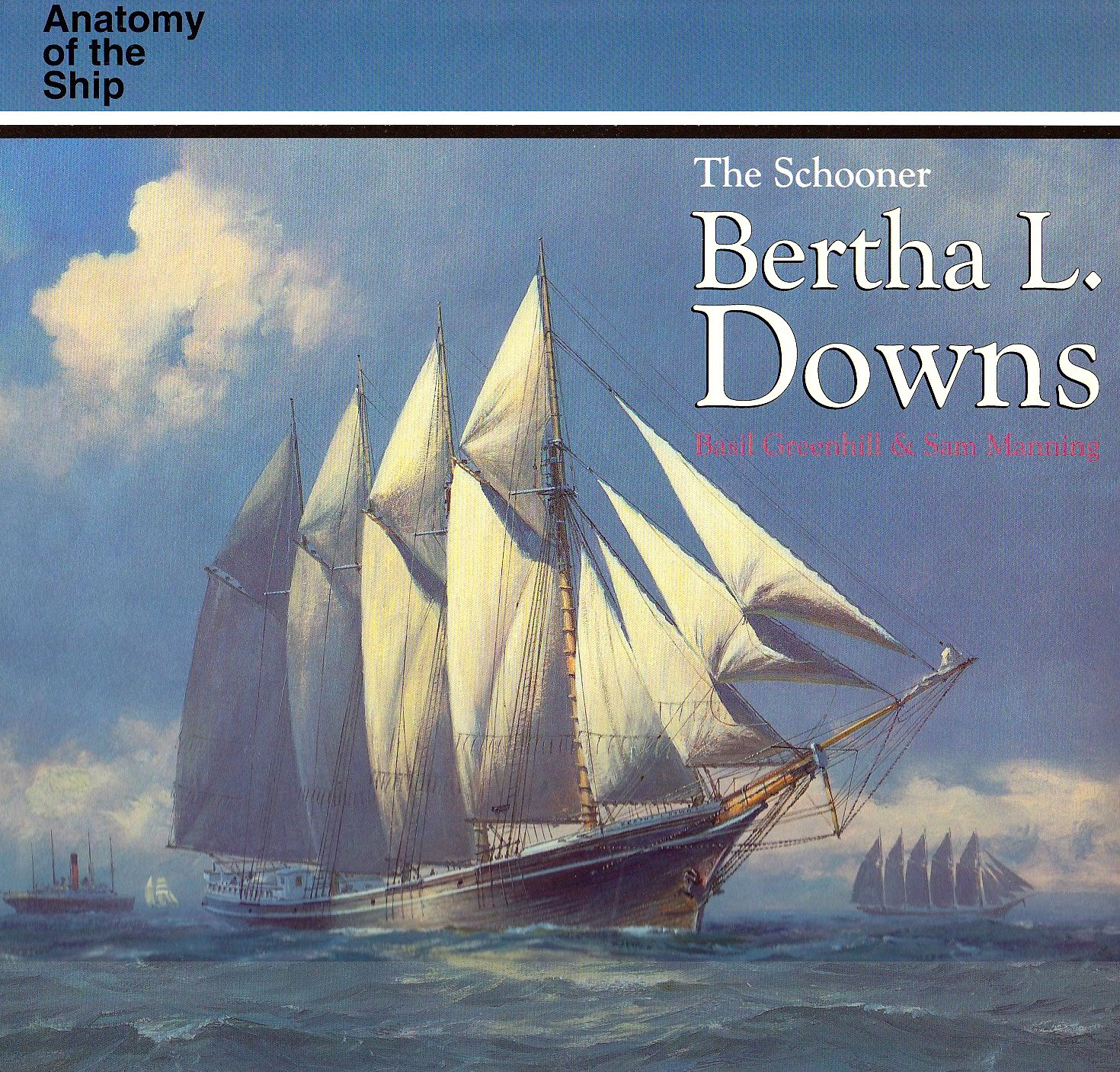 The Schooner Bertha L. Downs (Anatomy of the Ship): Amazon.co.uk ...