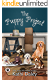 The Puppy Project: A Cozy Mystery (A Tess and Tilly Cozy Mystery Book 9)
