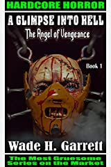 The Angel of Vengeance- Most Sadistic Series on the Market (A Glimpse into Hell Book 1) Kindle Edition
