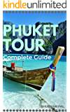 Phuket Tour: Complete Guide
