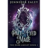 The Pale-Eyed Mage (The Dark Amulet Book 1)