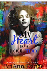 My Heart Is A Fool Too Kindle Edition