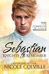 Sebastian: The Complete Series (Knights to Remember Book 1) Kindle Edition