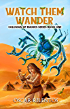 Watch Them Wander: Book 1 (Colossus of Rhodes Series)