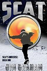 Scat (Scat's Universe Book 1) Kindle Edition