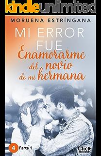 Mi error fue amarte. Parte II eBook: Estríngana, Moruena: Amazon.es: Tienda Kindle