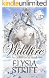 Wildfire: A Small-Town Holiday Romance Suspense (Embers on Ice Book 2)