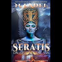 Seratis Daughter of the Sun: Egyptian Mythology Whychoose Romantic Fantasy (Seratis The Goddess Of Egypt Book 1)