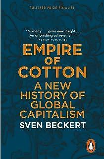 Empire of Cotton: A Global History: Sven Beckert
