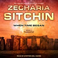 When Time Began: Earth Chronicles, Book 5