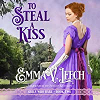 To Steal a Kiss: Girls Who Dare, Book 2