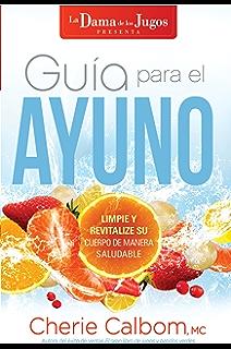 Guía para el ayuno / The Juice Ladys Guide to Fasting: Limpie y revitalice su
